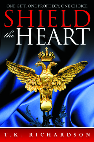 Shield the Heart by T.K. Richardson
