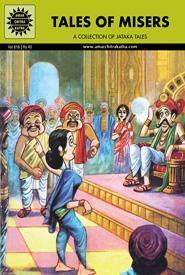 Jataka Tales: Tales Of Misers
