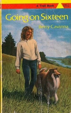 Going On Sixteen by Betty Cavanna