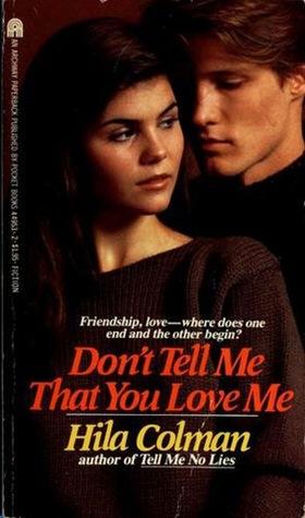 Don't Tell Me That You Love Me by Hila Colman