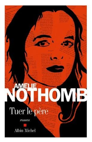 https://www.babelio.com/livres/Nothomb-Tuer-le-pere/269858