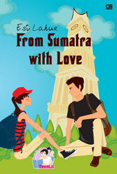 Hasil gambar untuk Novel Teenlit From Sumatra with Love – Esi Lahur