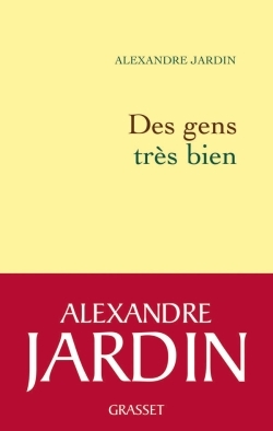 Des gens très bien by Alexandre Jardin