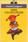 Pippi Calzelunghe by Astrid Lindgren