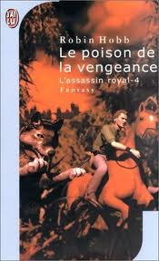 Le poison de la vengeance (L'assassin royal, #4)