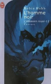 L'homme noir (L'assassin royal, #12)