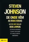 De onde vêm as boas ideias by Steven Johnson