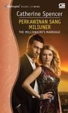 Perkawinan Sang Miliuner [The Millionaire's Marriage] by Catherine Spencer