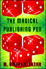 The Magical Publishing Pen by M. Stefan Strozier