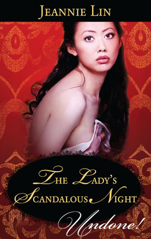 The Lady's Scandalous Night by Jeannie Lin