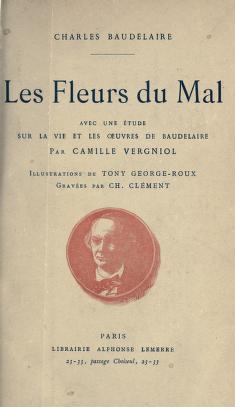 Les fleurs du mal. Avec une étude sur la vie et les oeuvres de Baudelaire par Camille Vergniol. Illus. de Tony George-Roux, gravées par Ch. Clément