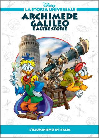Archimede Galileo e altre storie: L'Illuminismo in Italia