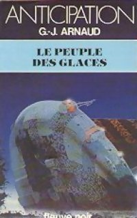 Le peuple des glaces by Georges-Jean Arnaud