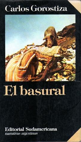 Basural, El (Coleccion Narrativas Argentinas)