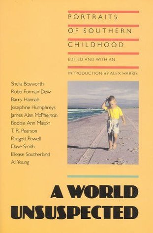 A World Unsuspected: Portraits of Southern Childhood (Lyndhurst Series on the South)