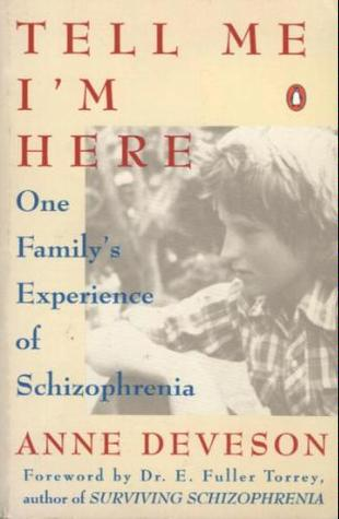 Tell Me I'm Here: One Family's Experience of Schizophrenia
