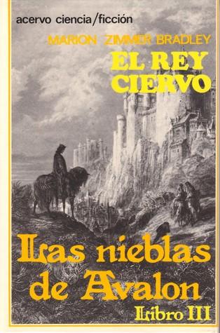 El rey ciervo (The Mists of Avalon, #3)