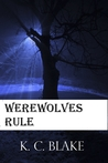 Werewolves Rule (Rule, #2)