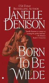 Born to Be Wilde by Janelle Denison