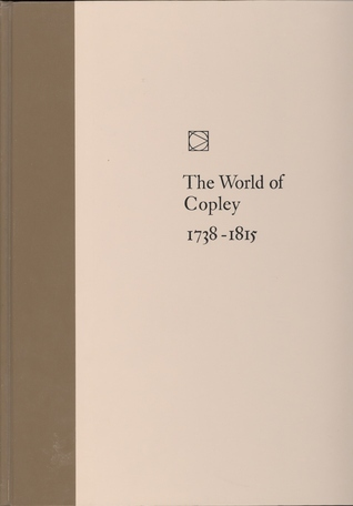 The World of Copley: 1738-1815