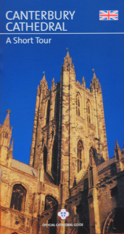 Canterbury Cathedral: A Short Tour