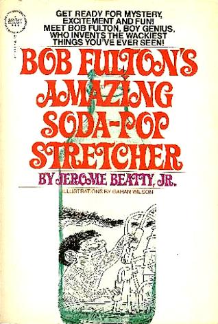 Bob Fulton's Amazing Soda-Pop Stretcher: An International Spy Story