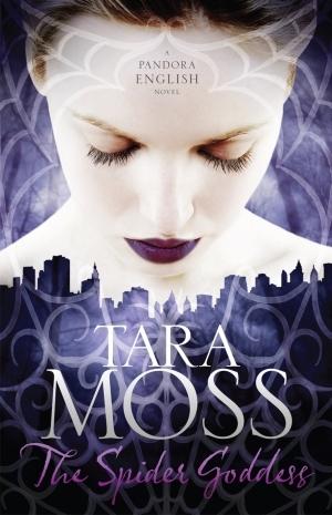 The Spider Goddess by Tara Moss