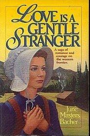 Love is a Gentle Stranger