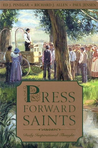 Press Forward Saints Daily Inspirational Thoughts By Ed J Pinegar Beauteous Daily Inspirational Thoughts