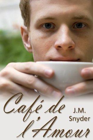 Cafe de l'Amour by J.M. Snyder