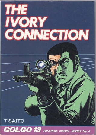 The Ivory Connection (Golgo 13 Graphic Novel Series #4)