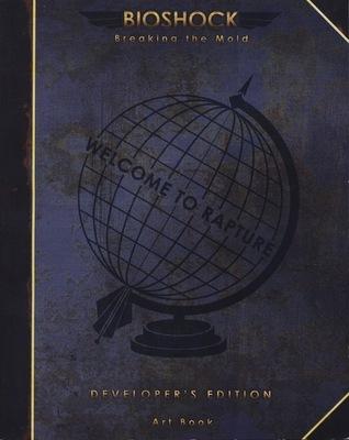 Bioshock Breaking the Mold: Developer's Edition Art Book