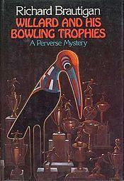Willard and His Bowling Trophies by Richard Brautigan