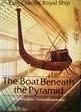 The Boat Beneath the Pyramid: King Cheops' Royal Ship