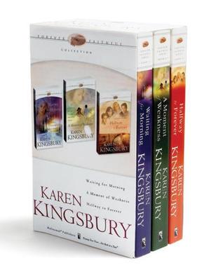 Forever Faithful The Complete Trilogy By Karen Kingsbury