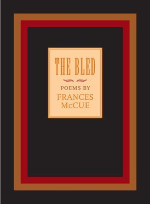The Bled by Frances McCue