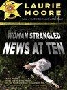 Woman Strangled - News at Ten (News at Ten #1)