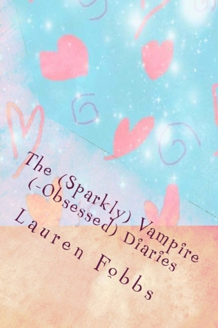 The (Sparkly) Vampire (-Obsessed) Diaries