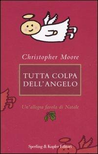 Tutta colpa dell'angelo. Un'allegra favola di Natale by Christopher Moore