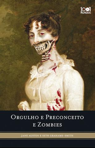 Orgulho e Preconceito e Zombies by Seth Grahame-Smith