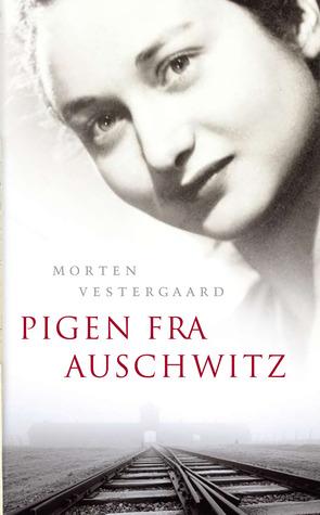 Pigen fra Auschwitz by Morten Vestergaard