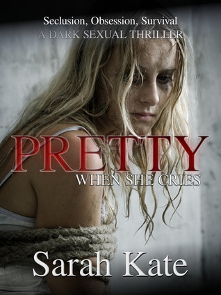 Pretty When She Cries by Sarah Kate