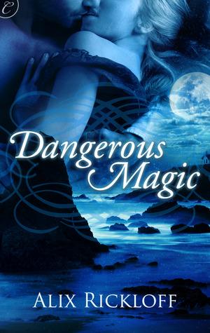 Dangerous Magic by Alix Rickloff