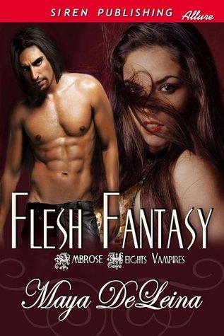Flesh Fantasy by Maya DeLeina