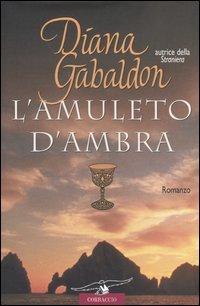 L'amuleto d'ambra by Diana Gabaldon