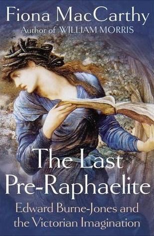 The Last Pre-Raphaelite by Fiona MacCarthy