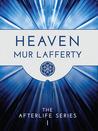 Heaven by Mur Lafferty