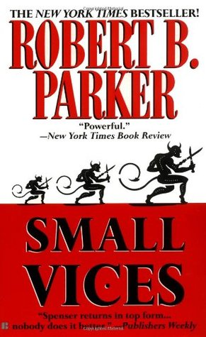 Small Vices by Robert B. Parker