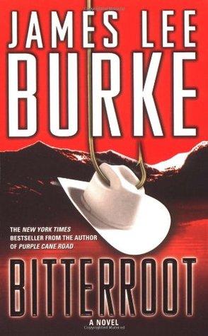 Bitterroot by James Lee Burke