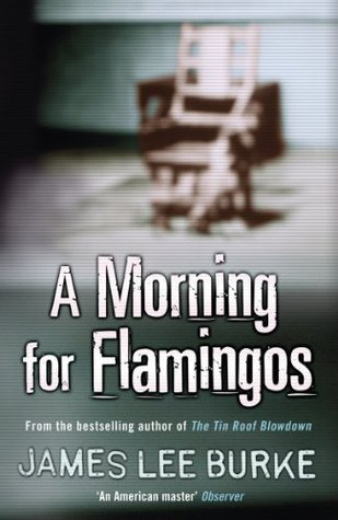 A Morning for Flamingos (Dave Robicheaux #4)